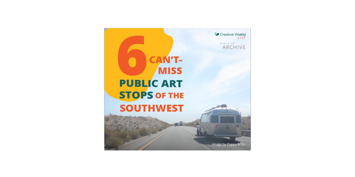 WESTAF's CVSuite™ and Public Art Archive™ Announce 6 Can't-Miss Public Art Stops of the Southwest